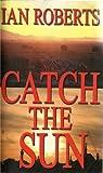 Catch the Sun (The Jan Willem Saga Book 1) (English Edition)
