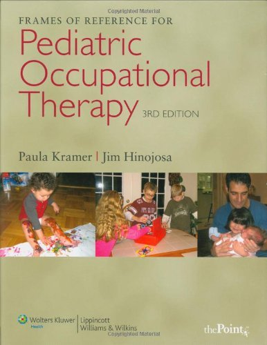 Frames of Reference for Pediatric Occupational Therapy by Paula Kramer (2009-04-01)