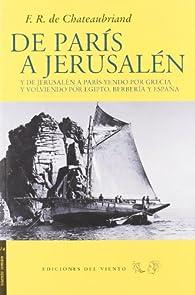 De Paris A Jerusalen Y De Jerusal par François-René de Chateaubriand