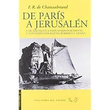 De París a Jerusalén : y de Jerusalén a París, yendo por Grecia y volviendo por Egipto, Berbería y España (Viento Simún, Band 14)