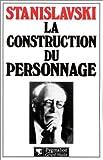 La Construction du personnage de Stanislavski, Constantin (1997) Broché