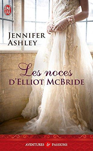 Les noces d'Elliot McBride (J'ai lu Aventures & Passions t. 10425)