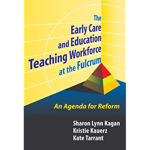 The Early Care and Education Teaching Workforce at the Fulcrum: An Agenda for Reform (Early Childhood Education Series)