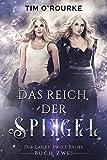 Das Reich der Spiegel: (Die Lacey Swift-Reihe, Buch Zwei)