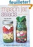 Mason Jar Salads and More: 50 Layered...