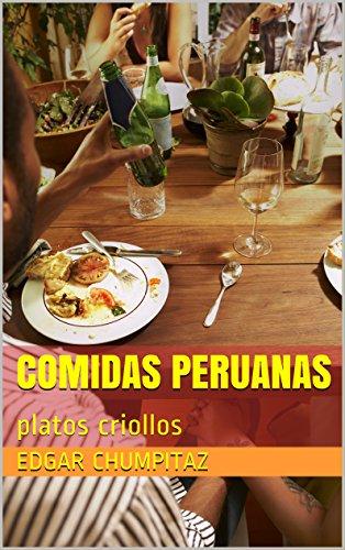 comidas peruanas: platos criollos