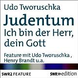 Judentum: Ich bin der Herr, dein Gott - Udo Tworuschka