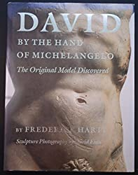 David: By the Hand of Michelangelo : The Original Model Discovered
