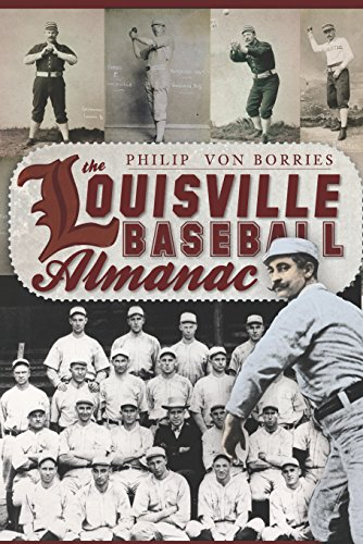 The Louisville Baseball Almanac (Sports) (English Edition)