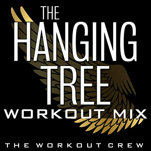 The Hanging Tree (Workout Mix) -