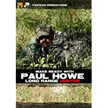 Panteao Productions: Make Ready with Paul Howe Long Range Hunter – PMR052 – Csat – Paul Howe – Sof – Special Forces – Delta – Black Hawk Down – Hunting – DVD