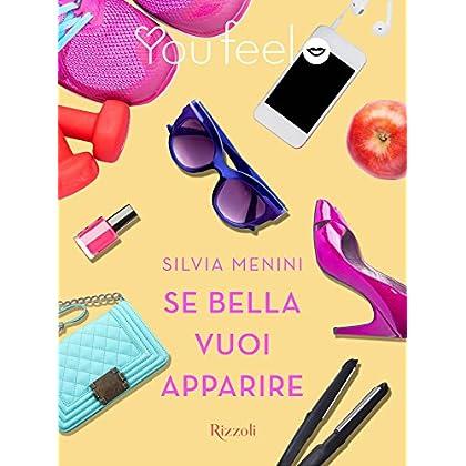 Se Bella Vuoi Apparire (Youfeel): Zitella Chi, Io?