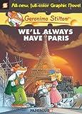 Geronimo Stilton #11: We'll Always Have Paris (Geronimo Stilton Graphic Novels)