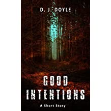 Good Intentions: A Short Story