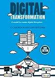Digital Transformation: A Model to Master Digital Disruption (English Edition)