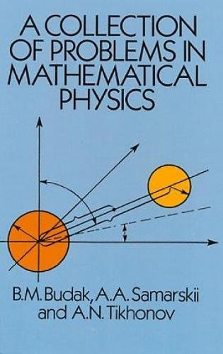 A Collection of Problems in Mathematical Physics (Dover Books on Physics) por B. M.; Samarskii Budak