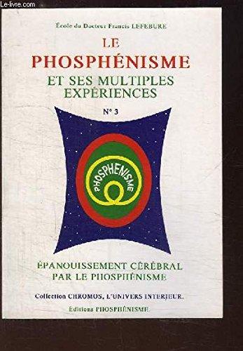 Le phosphnisme et ses multiples expriences N3 panouissement crbral par le phosphnisme