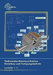 Arbeitsblätter Technische Kommunikation für Metallbau und Fertigungstechnik: Lernfelder 1 - 4