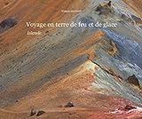 Telecharger Livres Voyage en terre de feu et de glace (PDF,EPUB,MOBI) gratuits en Francaise