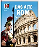 WAS IST WAS Band 55 Das alte Rom. Weltmacht der Antike (WAS IST WAS Sachbuch, Band 55) - Anne Funck, Sabine Hojer
