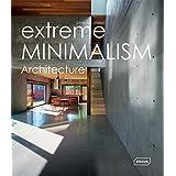 Extreme Minimalism: Architecture (Experimental)