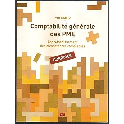 Comptabilite Generale des Pme - Volume 2 - corrigés .