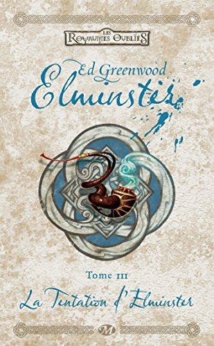 La Tentation d'Elminster: Elminster, T3