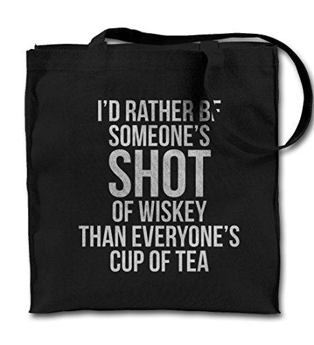 I'd Rather Be Someone's Shot Of Whiskey Cool Komisch Schwarz Canvas Tote Tragetasche, Tuch Einkaufen Umhängetasche