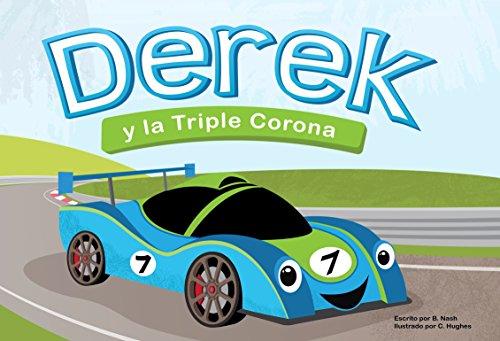 Derek y la Triple Corona (Derek And The Triple Crown): ¡Una historia a la hora de dormir sobre carreras de autos! (Spanish Edition)