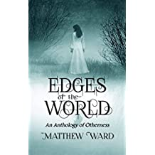 Edges of the World: An Anthology of Otherness