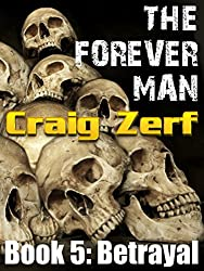 The Forever Man 5 - Dystopian Apocalypse Adventure: Book 5: Betrayal (English Edition)