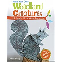 Make Your Own Woodland Creatures: 35 simple 3D cardboard projects