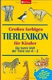 Grosses farbiges Tierlexikon für Kinder
