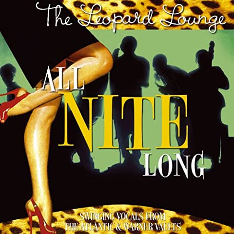 All Nite Long (The Leopard Lounge Presents)