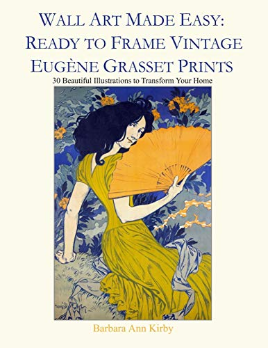 Wall Art Made Easy: Ready to Frame Vintage Eugène Grasset Prints: 30 Beautiful Illustrations to Transform Your Home