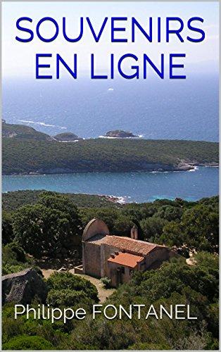 SOUVENIRS EN LIGNE par Philippe FONTANEL