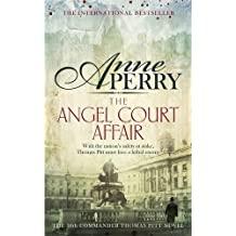 The Angel Court Affair (Thomas Pitt Mystery, Book 30): Kidnap and danger haunt the pages of this gripping mystery (Thomas Pitt 30)