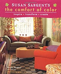 Susan Sargent's The Comfort of Color: inspire *  transform * create
