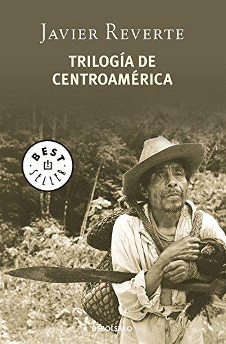 Trilogía de Centroamérica (BEST SELLER) por Javier Reverte