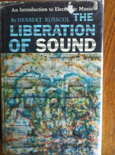 The liberation of sound: An introduction to electronic music