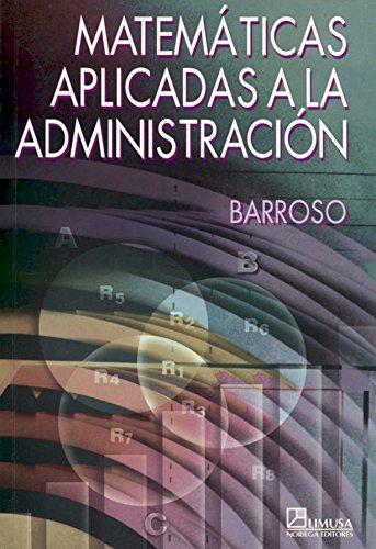 Matematicas aplicadas a la administracion/Mathematics Applied to Administration por Maria Barroso