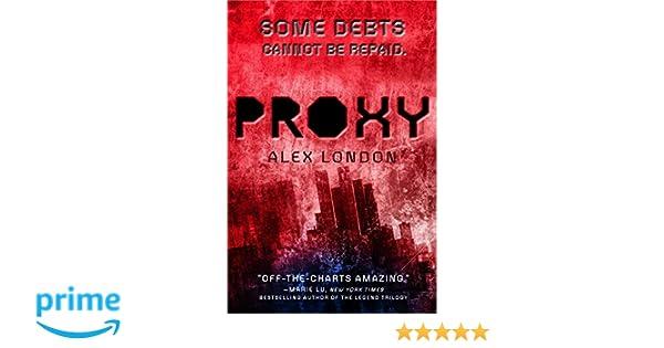 Proxy: Amazon.de: Alex London: Fremdsprachige Bücher