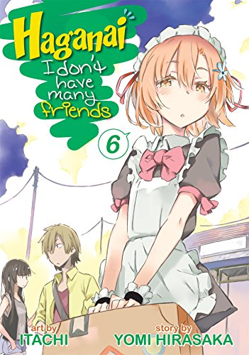Haganai: I Don't Have Many Friends, Vol. 6