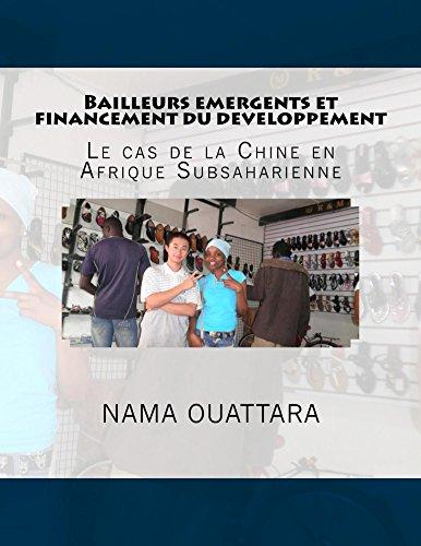 Bailleurs emergents et financement du developpement: le cas de la Chine en Afrique Subsaharienne