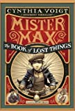 By Cynthia Voigt ; Iacopo Bruno ( Author ) [ Book of Lost Things Mister Max By Aug-2014 Paperback