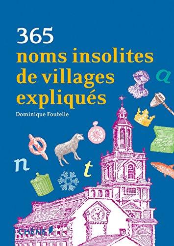 365 noms insolites de villages expliqués par Dominique Foufelle