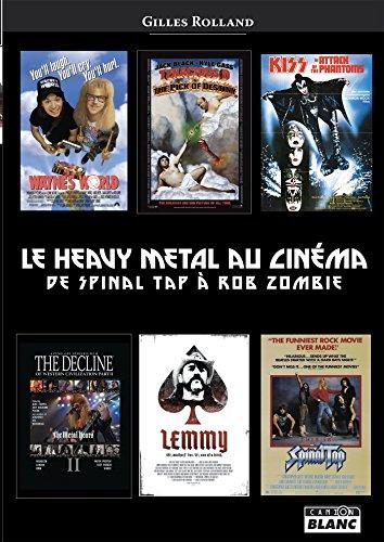 Le Heavy Metal au cinma De Spinal Tap  Rob Zombie
