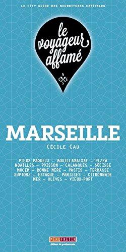 Le voyageur affamé - Marseille par Cécile Cau