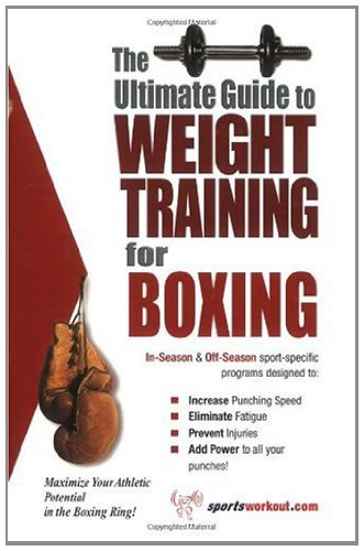 The Ultimate Guide To Weight Training for Boxing (The Ultimate Guide to Weight Training for Sports, 6) (The Ultimate Guide to Weight Training for Sports, ... Training for Sports, 6) (English Edition) por Robert G. Price