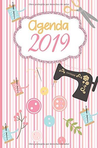 Agenda 2019: Agenda Mensual y Semanal + Organizador I Cubierta con tema de Costura I Enero 2019 a Diciembre 2019 6 x 9in